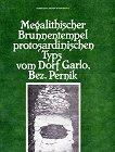 Megalithischer Brunnentempel protosardinischen Typs vom Dorf Garlo, Bez. Pernik - Dimitrina Mitova - Dzonova -