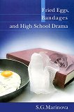 Fried Eggs, Bandages and High School Drama -