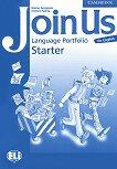 Join Us for English: Учебна система по английски език Ниво Starter: Книжка за създаване на езиково портфолио - продукт