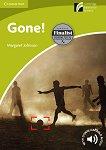 Cambridge Experience Readers - Ниво Starter/Beginner : Gone! - Margaret Johnson -
