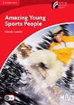 Cambridge Experience Readers - Ниво 1: Beginner/Elementary : Amazing Young Sports People - Mandy Loader -