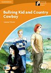 Cambridge Experience Readers - Ниво 4: Intermediate : Bullring Kid and Country Cowboy - Louise Clover -