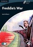 Cambridge Experience Readers - Ниво 6: Advanced : Freddie's War - Jane Rollason -