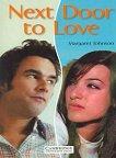 Cambridge English Readers - Ниво 1: Beginner/Elementary : Next Door to Love - Margaret Johnson -