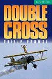 Cambridge English Readers - Ниво 3: Lower/Intermediate : Double Cross - Philip Prowse -