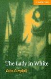 Cambridge English Readers - Ниво 4: Intermediate : The Lady in White - Colin Campbell -