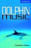 Cambridge English Readers - Ниво 5: Upper - Intermediate : Dolphin Music - Antoinette Moses -