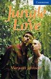 Cambridge English Readers - Ниво 5: Upper - Intermediate : Jungle Love - Margaret Johnson -
