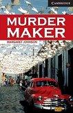 Cambridge English Readers - Ниво 6: Advanced : Murder Maker - Margaret Johnson -
