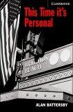 Cambridge English Readers - Ниво 6: Advanced : This Time it's Personal - Alan Battersby - книга