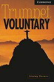 Cambridge English Readers - Ниво 6: Advanced : Trumpet Voluntary - Jeremy Harmer - книга