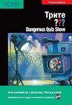 Трите въпроса - ниво A2/B1: Dangerous Quiz Show + CD - Марко Зонлайтнер -