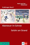 Erzählungen Band 1 - ниво A1: Abenteuer im Schenee. Gefahr am Strand + 2 CD - Andrea Maria Wagner -