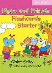 Hippo and Friends: Учебна система по английски език за деца : Ниво Starter: Флашкарти - Claire Selby -