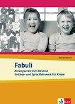 Fabuli: Учебна система по немски език за деца : Ниво A1: Учебна тетрадка - Sigrid Xanthos-Kretzschmer, Jutta Douvitsas-Gamst -