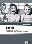 Fabuli: Учебна система по немски език за деца : Ниво A1: Ръководство за учителя - Sigrid Xanthos-Kretzschmer, Jutta Douvitsas-Gamst -