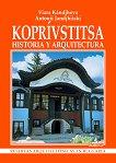 Koprivstitsa - historia y arquitectura - Viara Kandjieva, Antoniy Handjiyski -