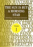 The Sun Is But A Morning Star – Anthology of American Literature – 1 - Албена Бакрачева -
