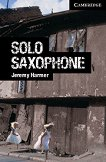 Cambridge English Readers - Ниво 6: Advanced : Solo Saxophone - Jeremy Harmer -