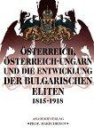 Австрия, Австро-Унгария и развитието на българските елити 1815-1918 - книга
