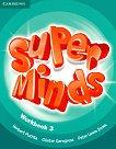 Super Minds - ниво 3 (A1): Учебна тетрадка по английски език - Herbert Puchta, Gunter Gerngross, Peter Lewis-Jones - учебник
