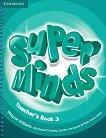 Super Minds - ниво 3 (A1): Ръководство за учителя по английски език - Melanie Williams, Herbert Puchta, Gunter Gerngross, Peter Lewis-Jones - учебник