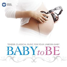 Tender Clasical Music for Your Unborn Baby - Baby to Be - албум