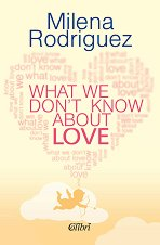 What We Don't Know аbout Love - Milena Rodriguez -